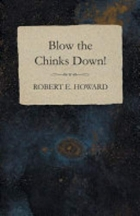 Book Blow the Chinks Down free