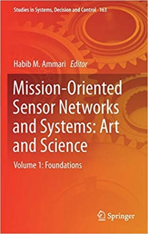 Download Mission-Oriented Sensor Networks and Systems: Art and Science: Volume 1: Foundations (Studies in Systems, Decision and Control) free book as pdf format