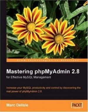 Download Mastering Phpmyadmin for Effective MySQL Management free book as pdf format