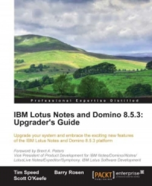 Download IBM Lotus Notes and Domino 8.5.3: Upgrader's Guide free book as pdf format