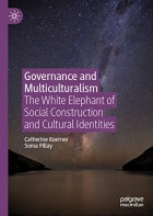 Governance and Multiculturalism: The White Elephant of Social Construction and Cultural Identities