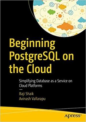 Download Beginning PostgreSQL on the Cloud free book as pdf format