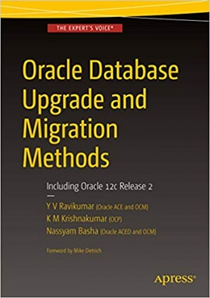 Download Oracle Database Upgrade and Migration Methods: Including Oracle 12c Release 2 free book as pdf format