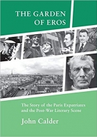 Book The Garden of Eros The Story of the Paris Expatriates and the Post-war Literary Scene free