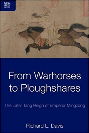 Download From Warhorses to Ploughshares: The Later Tang Reign of Emperor Mingzong free book as pdf format