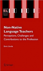 Book Non-Native Language Teachers: Perceptions, Challenges and Contributions to the Profession (Educational Linguistics) free