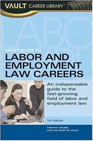Download Vault Guide to Labor and Employment Law Careers (Vault Career Guide) free book as pdf format