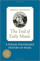 Book The End of Early Music: A Period Performer's History of Music for the Twenty-First Century free