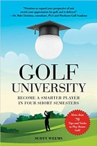 Golf University Become a Better Putter, Driver, and More-the Smart Way