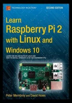 Download Learn Raspberry Pi 2 with Linux and Windows 10, 2nd Edition free book as pdf format