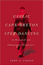 Gaelic Cape Breton Step-Dancing: An Historical and Ethnographic Perspective (Mcgill-mcqueen's Studies in Ethnic History Series Two)