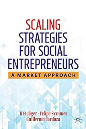 Download Scaling Strategies for Social Entrepreneurs: A Market Approach free book as pdf format