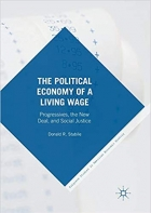 The Political Economy of a Living Wage: Progressives, the New Deal, and Social Justice (Palgrave Studies in American Economic History)