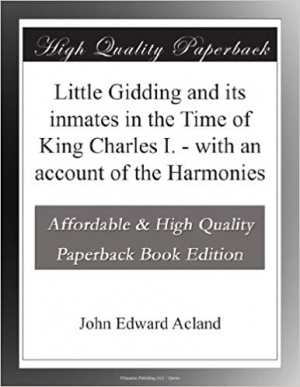 Download Little Gidding and its inmates in the Time of King Charles I. - with an account of the Harmonies free book as pdf format