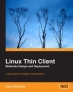 Book Linux Thin Client Networks Design and Deployment free