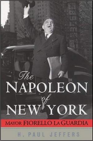 Download The Napoleon of New York: Mayor Fiorello La Guardia free book as pdf format