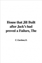 Book The House That Jill Built After Jack's Had Proved a Failure free