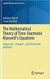 The Mathematical Theory of Time-Harmonic Maxwell's Equations: Expansion-, Integral-, and Variational Methods