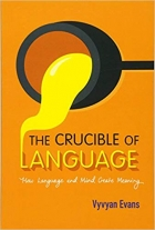 Book The Crucible of Language: How Language and Mind Create Meaning free