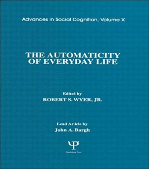 Download The Automaticity of Everyday Life: Advances in Social Cognition, Volume X free book as pdf format
