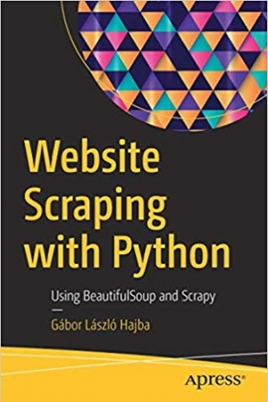 Download Website Scraping with Python: Using BeautifulSoup and Scrapy free book as pdf format
