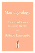 Marriageology The Art and Science of Staying Together