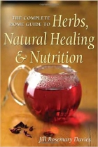 Book The Complete Home Guide to Herbs, Natural Healing, and Nutrition free