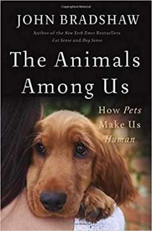 Download The Animals Among Us How Pets Make Us Huma free book as epub format