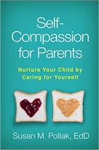 Book Self-Compassion for Parents: Nurture Your Child by Caring for Yourself free