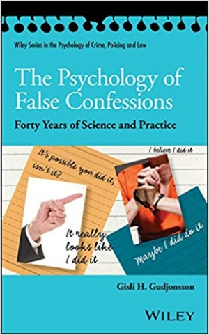 Download The Psychology of False Confessions: Forty Years of Science and Practice (Wiley Series in Psychology of Crime, Policing and Law) free book as pdf format