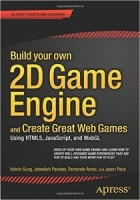 Build your own 2D Game Engine and Create Great Web Games
