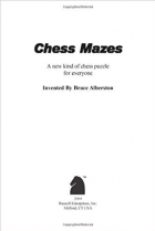 Chess Mazes: A New Kind of Chess Puzzle for Everyone