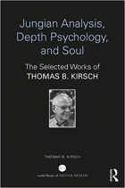 Book Jungian Analysis, Depth Psychology, and Soul: The Selected Works of Thomas B. Kirsch (World Library of Mental Health) free