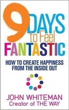 Book 9 Days to Feel Fantastic: How to Create Happiness from the Inside Out free