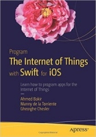 Book Program the Internet of Things with Swift for iOS free