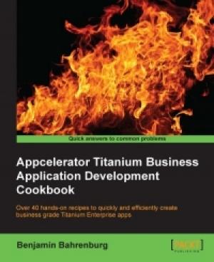 Download Appcelerator Titanium Business Application Development Cookbook free book as pdf format