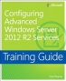 Book Training Guide: Configuring Advanced Windows Server 2012 R2 Services free