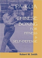 Pa-Kua: Chinese Boxing for Fitness & Self-Defense