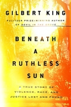 Beneath a Ruthless Sun: A True Story of Violence, Race, and Justice