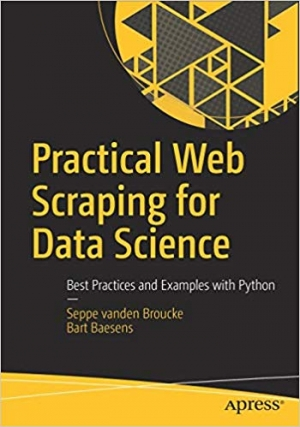 Download Practical Web Scraping for Data Science: Best Practices and Examples with Python free book as pdf format