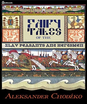 Download Fairy Tales of the Slav Peasants and Herdsmen free book as epub format