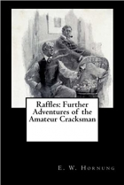 Book Raffles: Further Adventures of the Amateur Cracksman free