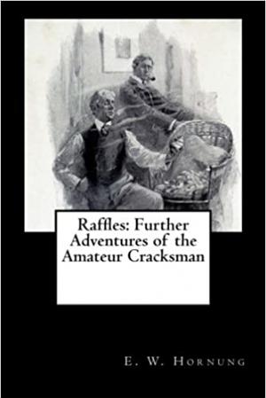 Download Raffles: Further Adventures of the Amateur Cracksman free book as epub format