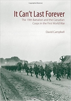Book It Can't Last Forever: The 19th Battalion and the Canadian Corps in the First World War free