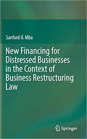 Download New Financing for Distressed Businesses in the Context of Business Restructuring Law free book as pdf format