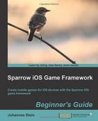 Book Sparrow iOS Game Framework, Beginner's Guide free