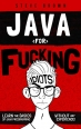 Book Java for Fucking Idiots: Learn the Basics of Java Programming Without ANY Experience! free