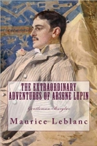 Book The Extraordinary Adventures of ARSENE LUPIN, Gentleman-Burglar: New Edition free