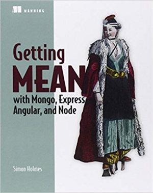 Download Getting MEAN with Mongo, Express, Angular, and Node free book as pdf format