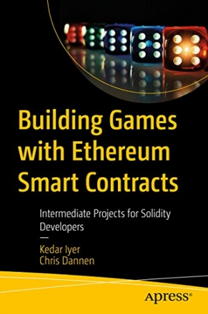 Download Building Games with Ethereum Smart Contracts: Intermediate Projects for Solidity Developers free book as pdf format